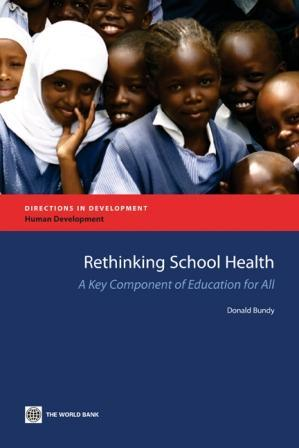 Rethinking School Health: A Key Component of Education for All EB9780821383971