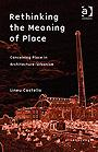 Rethinking the Meaning of Place: Conceiving Place in Architecture-Urbanism