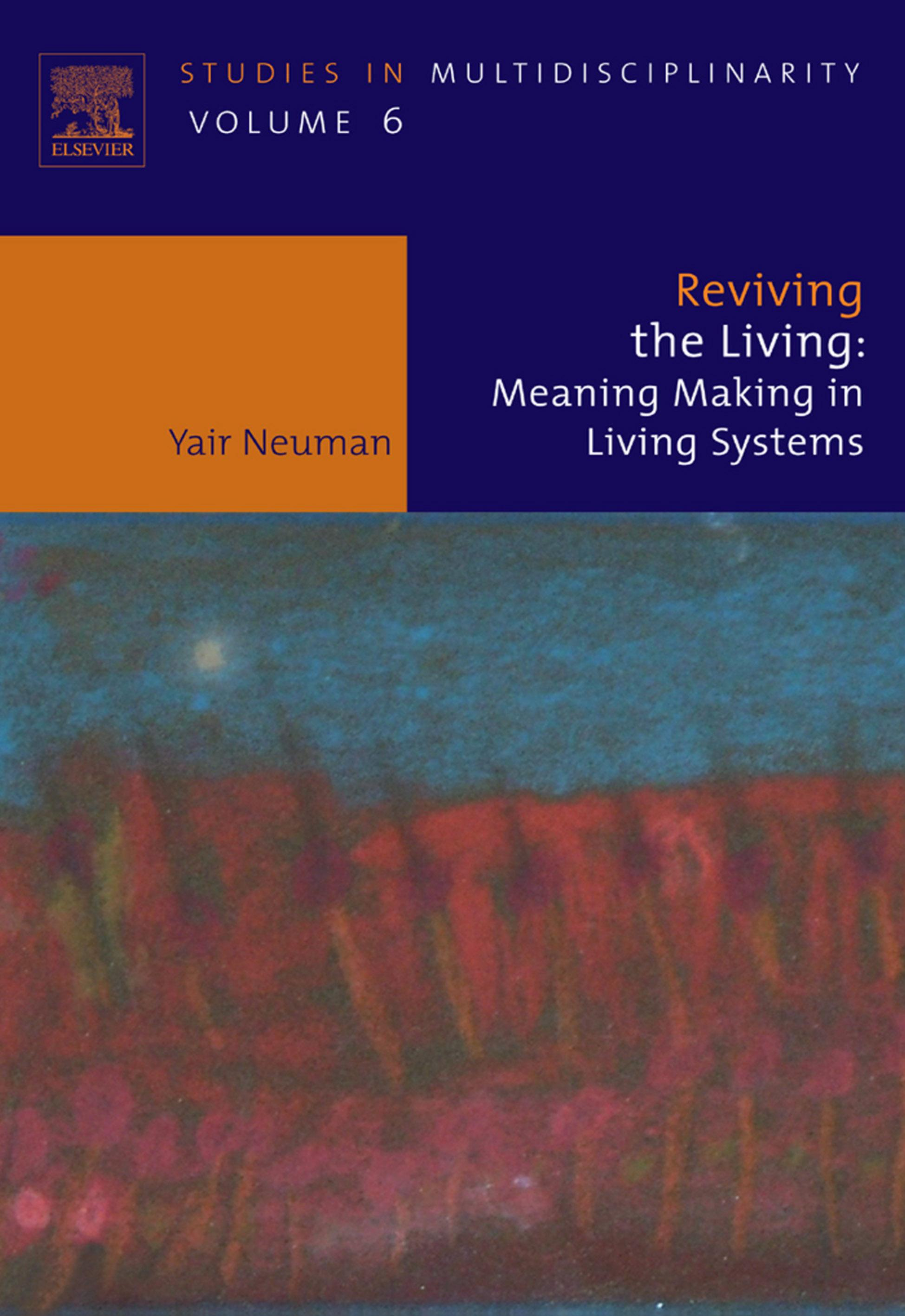 Reviving the Living: Meaning Making in Living Systems EB9780080560410