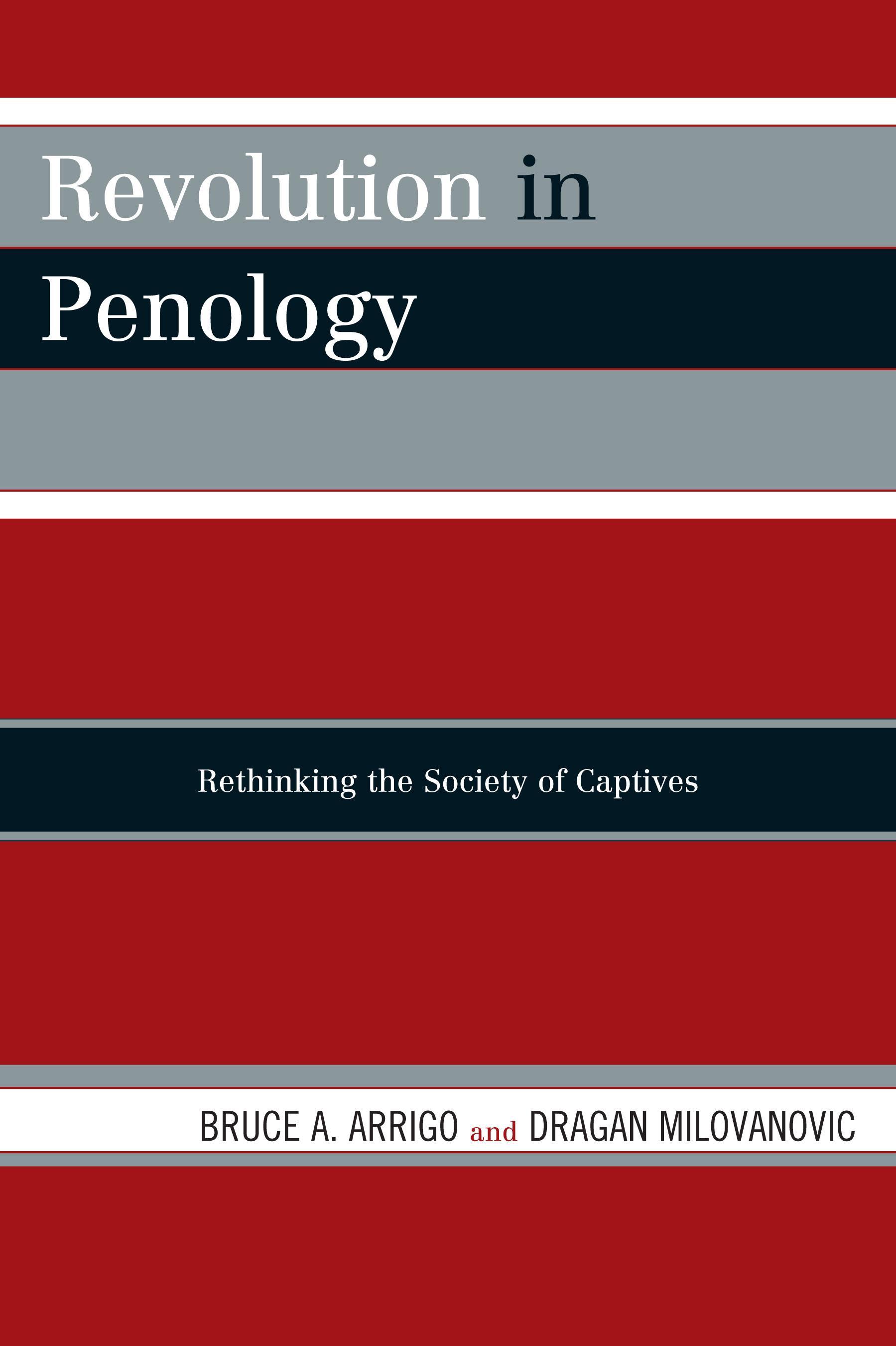 Revolution in Penology: Rethinking the Society of Captives EB9780742565678