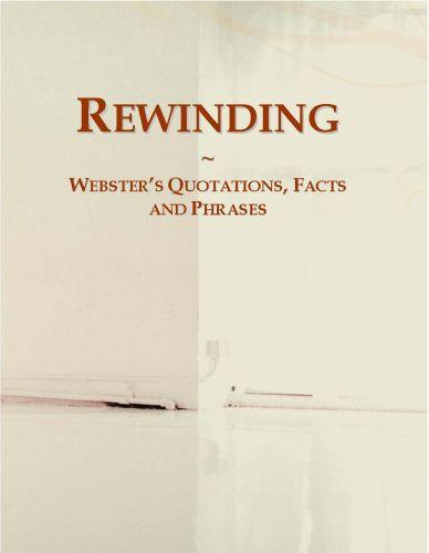 Rewinding: Webster?s Quotations, Facts and Phrases