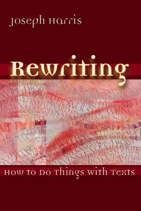 Rewriting: How To Do Things With Texts EB9780874215397