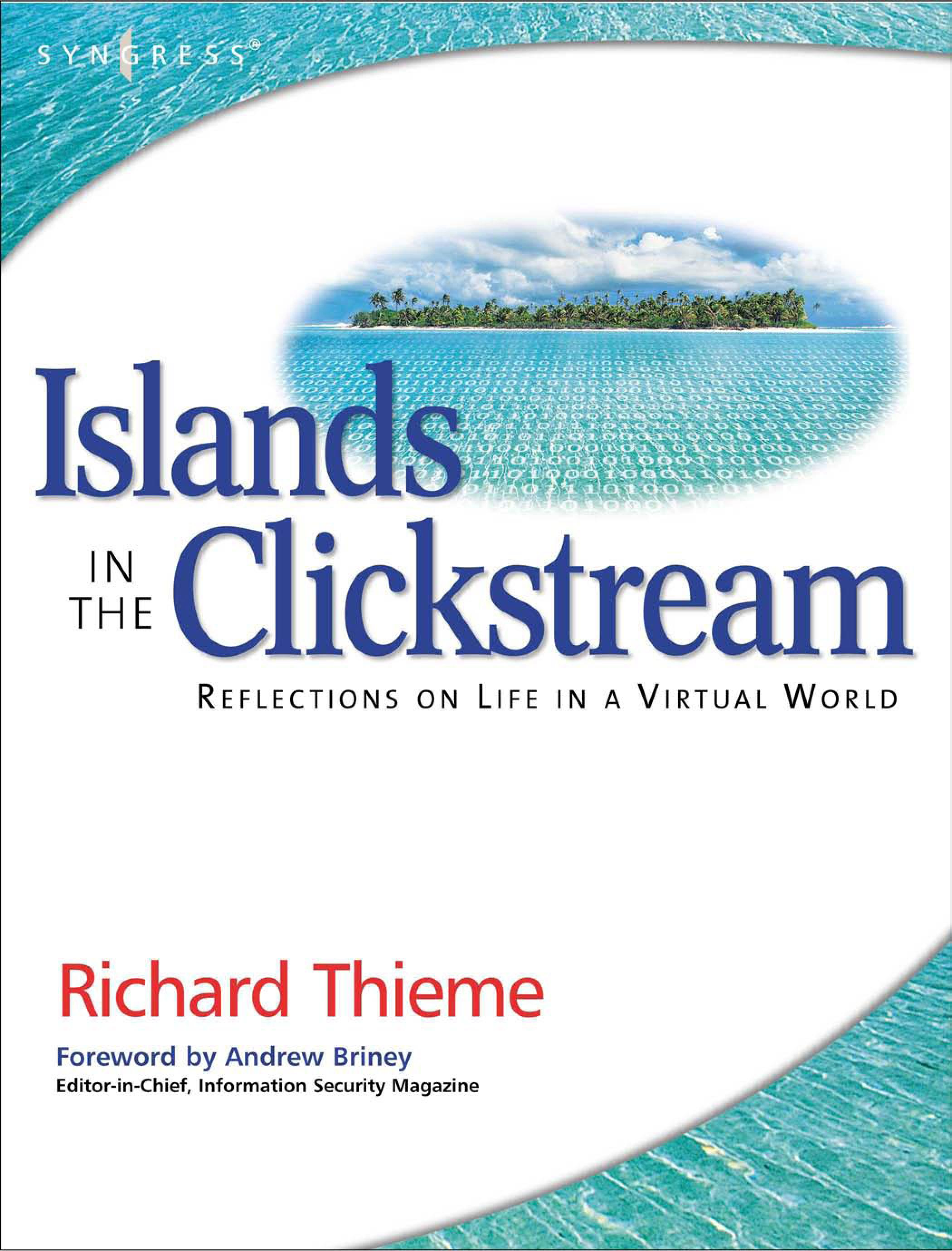 Richard Thieme's Islands in the Clickstream: Reflections on Life in a Virtual World EB9780080480701