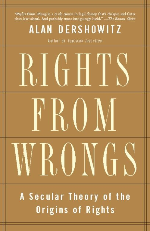 Rights from Wrongs: A Secular Theory of the Origins of Rights EB9780786737734