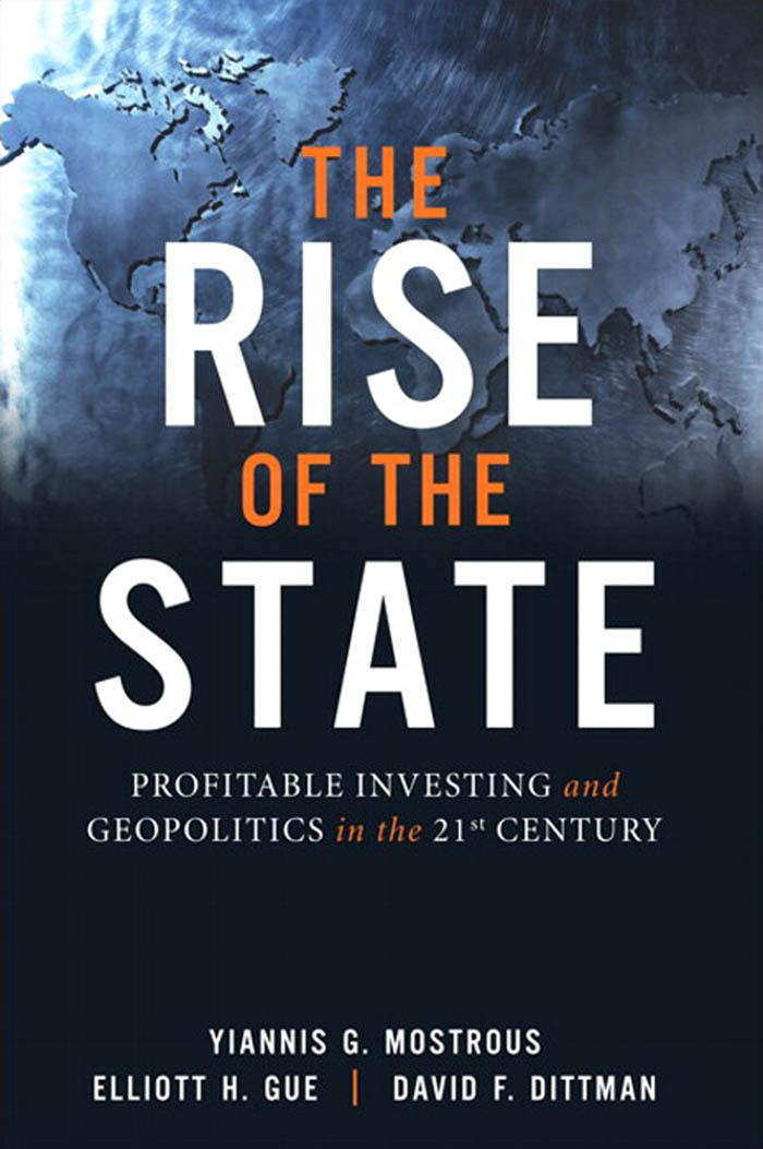 Rise of the State, The: Profitable Investing and Geopolitics in the 21st Century EB9780132317757