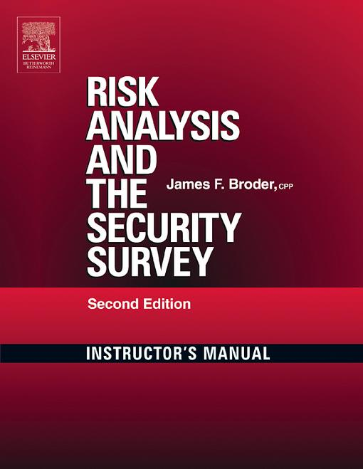 Risk Analysis and the Security Survey Instructor's Manual EB9780080941301