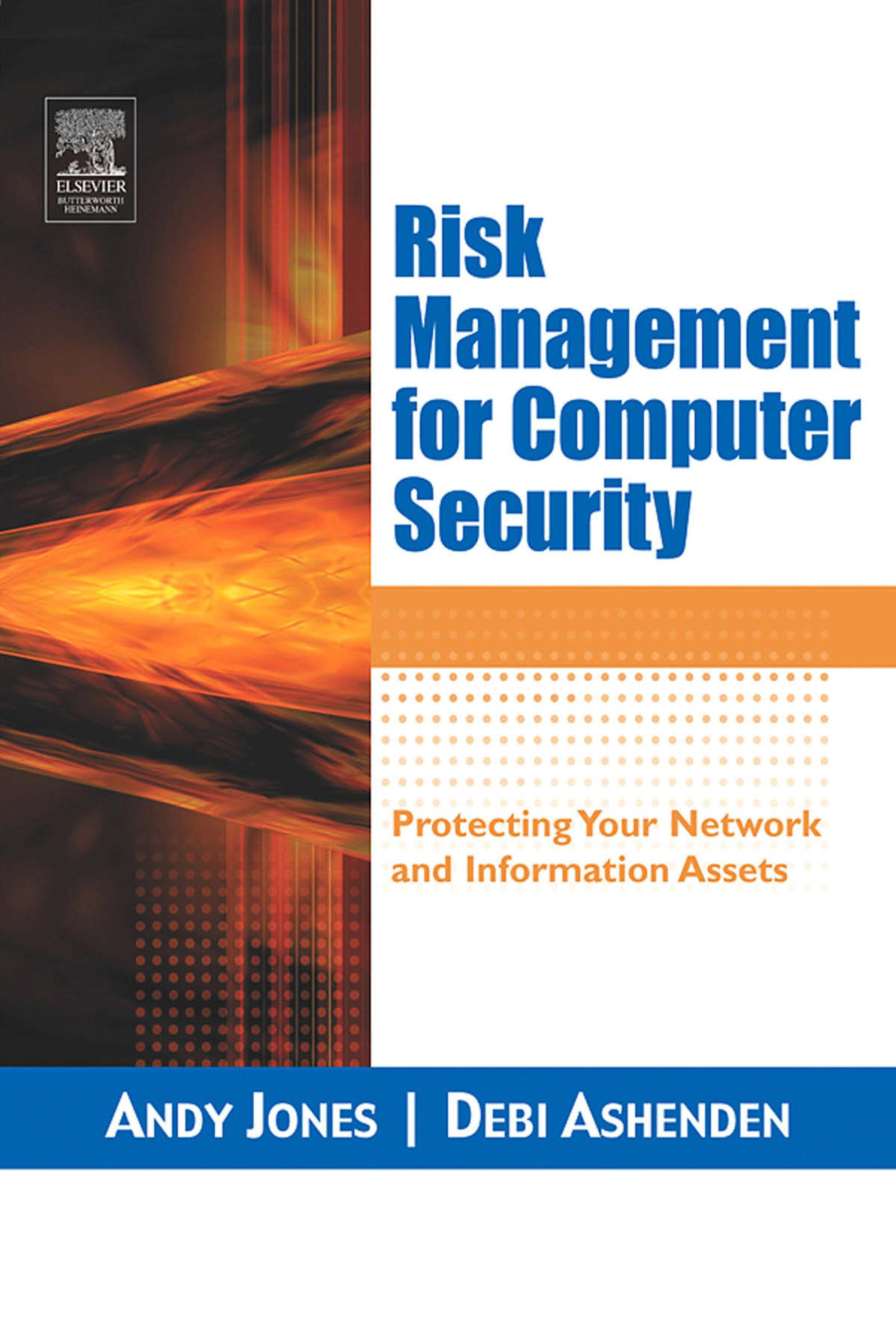 Risk Management for Computer Security: Protecting Your Network & Information Assets EB9780080491554