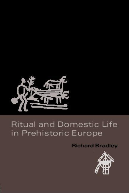 Ritual and Domestic Life in Prehistoric Europe EB9780203023716