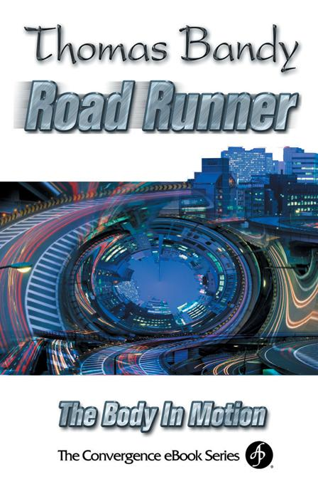 Road Runner : The Body In Motion: Convergence eBook Series EB9780687051380