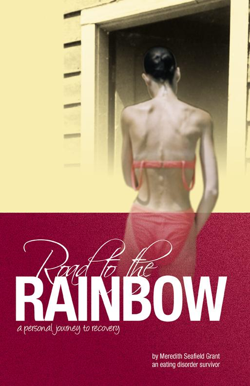Road to the Rainbow: A Personal Journey to Recovery from an Eating Disorder Survivor EB9780980919189