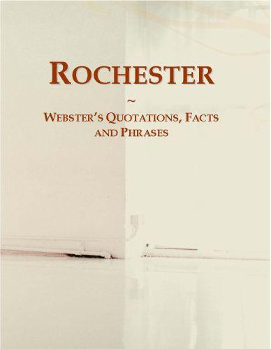 Rochester: Webster?s Quotations, Facts and Phrases