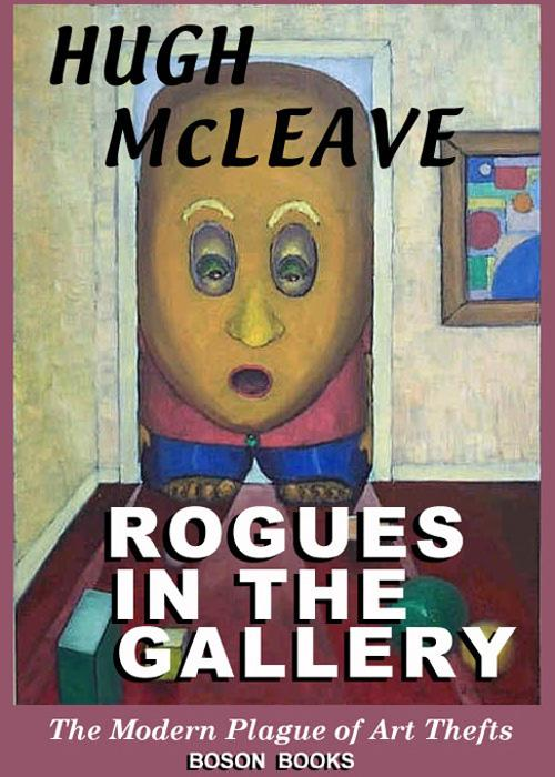 Rogues in the Gallery: The Modern Plague of Art Thefts EB9780917990823