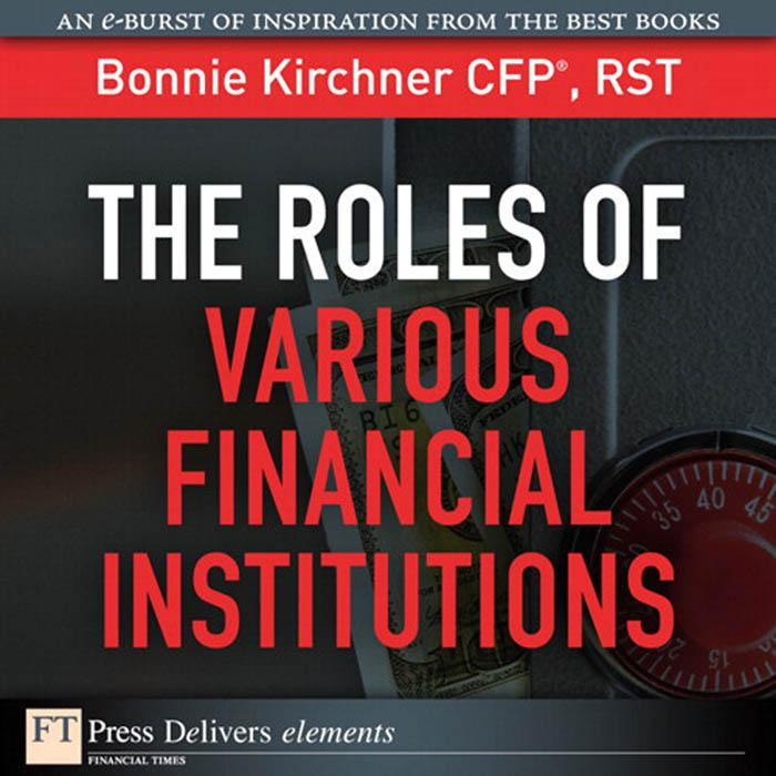 Roles of Various Financial Institutions, The EB9780132178877