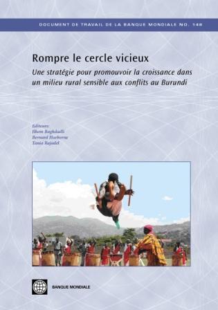 Rompre le cercle vicieux: Une strategie pour promouvoir la croissance dans un milieu rural sensible aux conflits a Burundi EB9780821375648