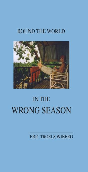 Round the World in the Wrong Season EB9780984399833