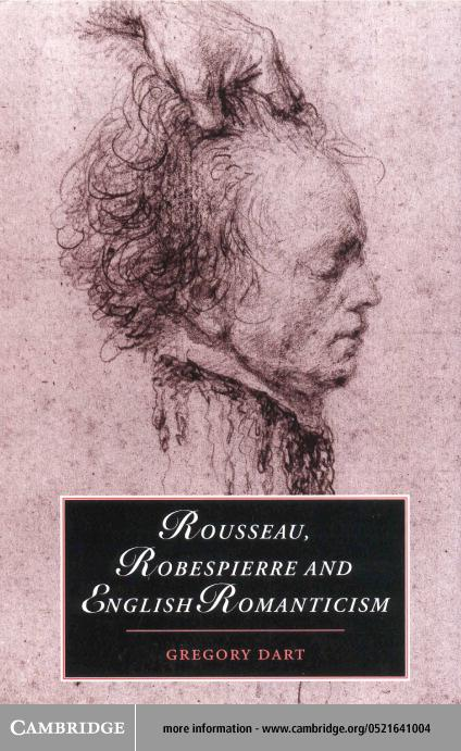 Rousseau, Robespierre and English Romanticism EB9780511036248