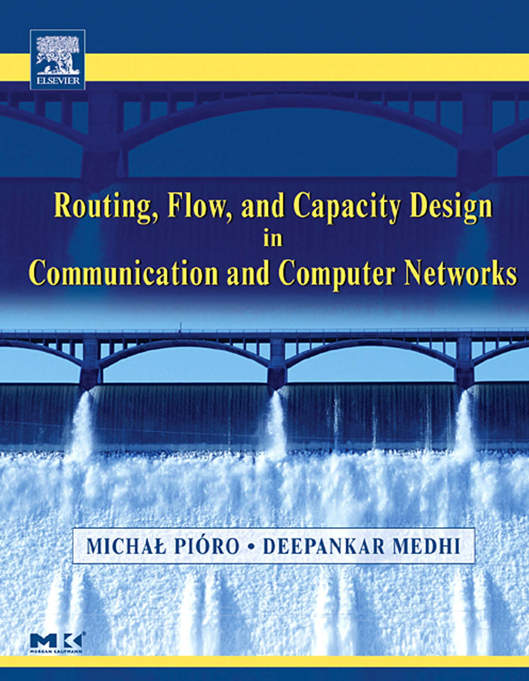 Routing, Flow, and Capacity Design in Communication and Computer Networks EB9780080516431
