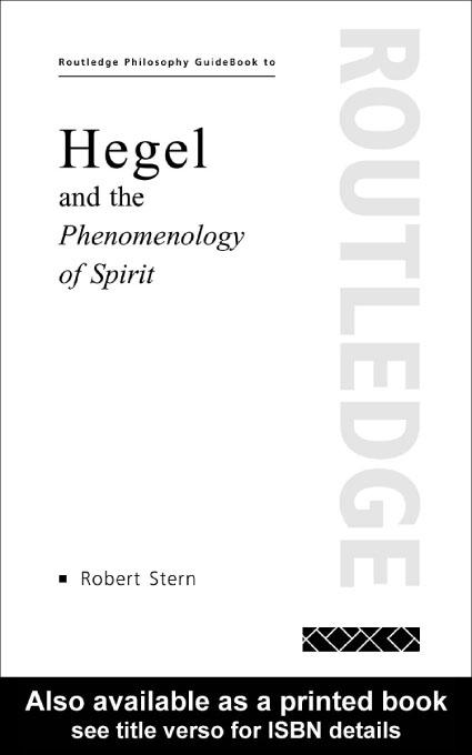 Routledge Philosophy GuideBook to Hegel and the Phenomenology of Spirit EB9780203205075