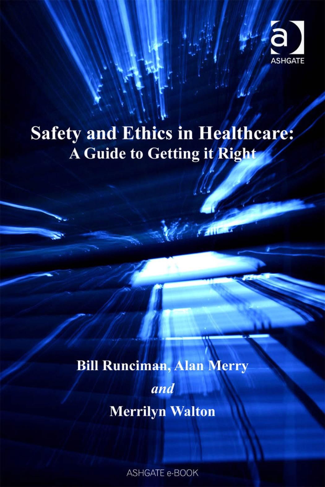 Safety and Ethics in Healthcare: A Guide to Getting it Right EB9780754686002