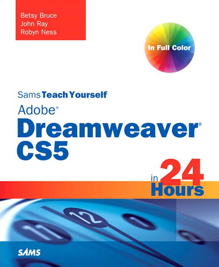 Sams Teach Yourself Adobe? Dreamweaver? CS5 in 24 Hours EB9780672332111