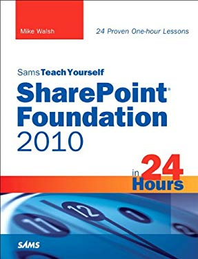 Sams Teach Yourself SharePoint Foundation 2010 in 24 Hours EB9780132120906
