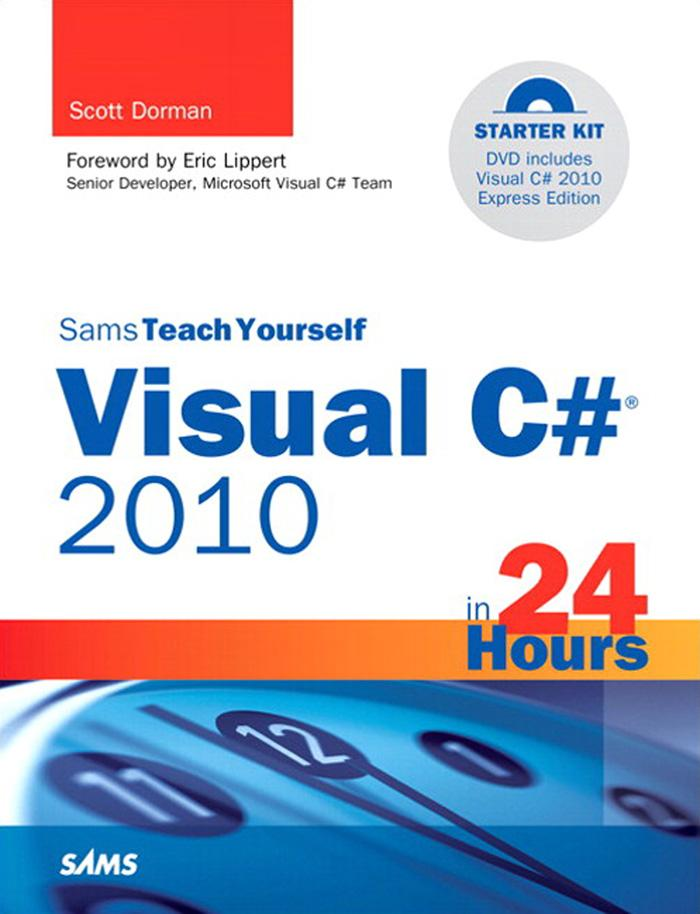 Sams Teach Yourself Visual C# 2010 in 24 Hours: Complete Starter EB9780672331671