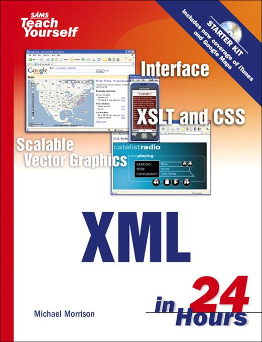 Sams Teach Yourself XML in 24 Hours, Complete Starter Kit EB9780768664829