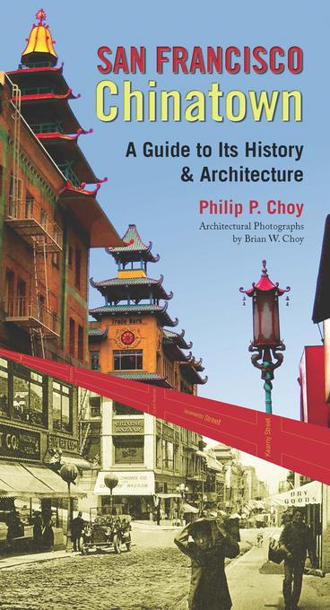 San Francisco Chinatown: A Guide to Its History and Architecture EB9780872866027