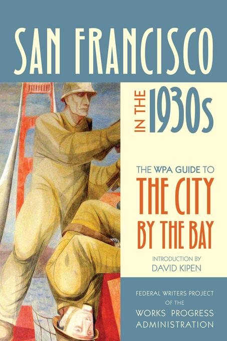 San Francisco in the 1930s: The WPA Guide to the City by the Bay EB9780520948877