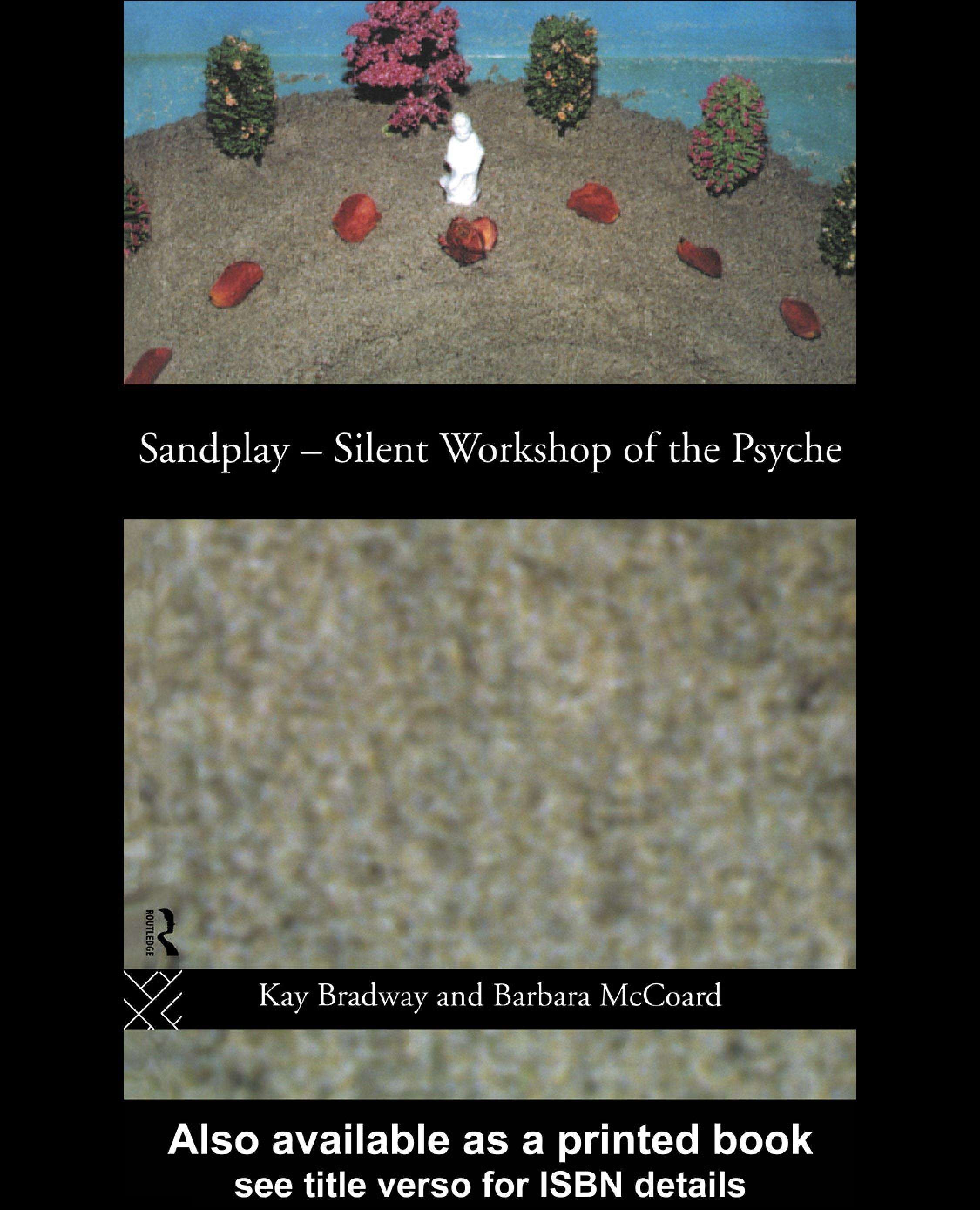 Sandplay: Silent Workshop of the Psyche EB9780203977576