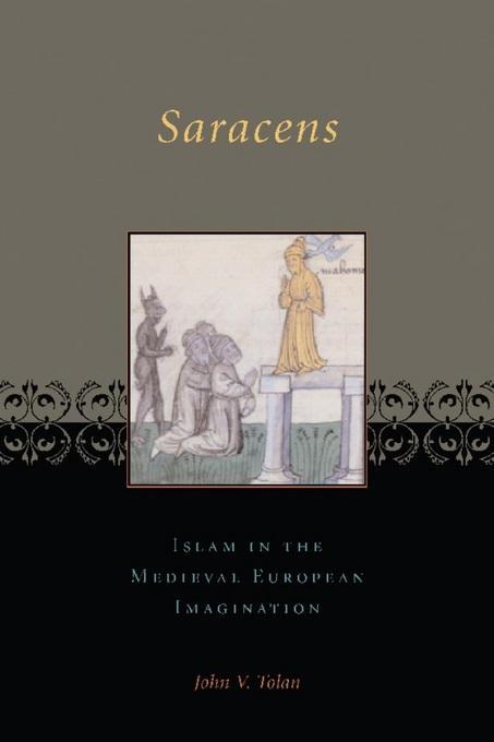 Saracens: Islam in the Medieval European Imagination EB9780231506465