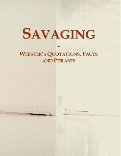 Savaging: Webster?s Quotations, Facts and Phrases