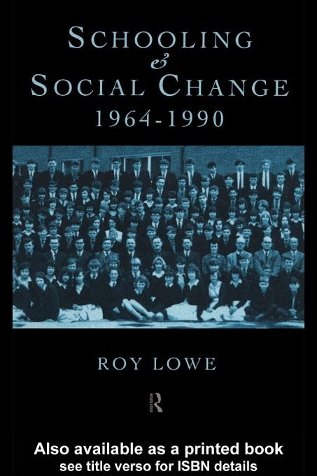 Schooling and Social Change 1964-1990 EB9780203035436