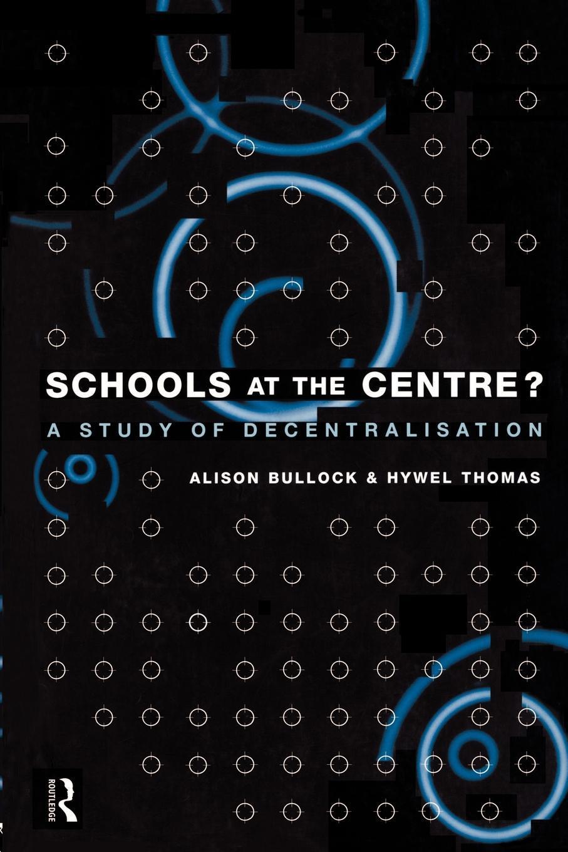 Schools at the Centre EB9780203434390