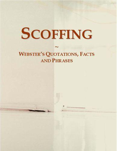 Scoffing: Webster?s Quotations, Facts and Phrases
