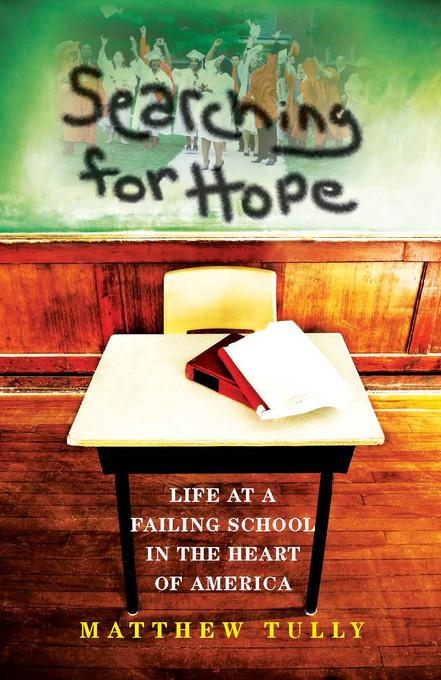 Searching for Hope: Life at a Failing School in the Heart of America EB9780253005977