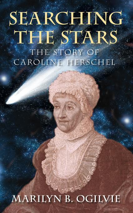 Searching the Stars: The Story of Caroline Herschel EB9780752475462