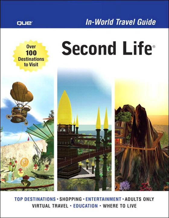 Second Life In-World Travel Guide EB9780132714488
