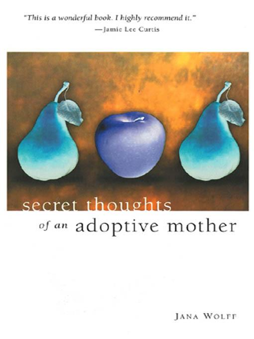 Secret Thoughts of An Adoptive Mother EB9780967214320