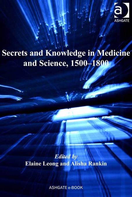 Secrets and Knowledge in Medicine and Science, 1500-1800