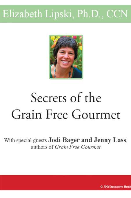 Secrets of the Grain Free Gourmet EB9780977616190