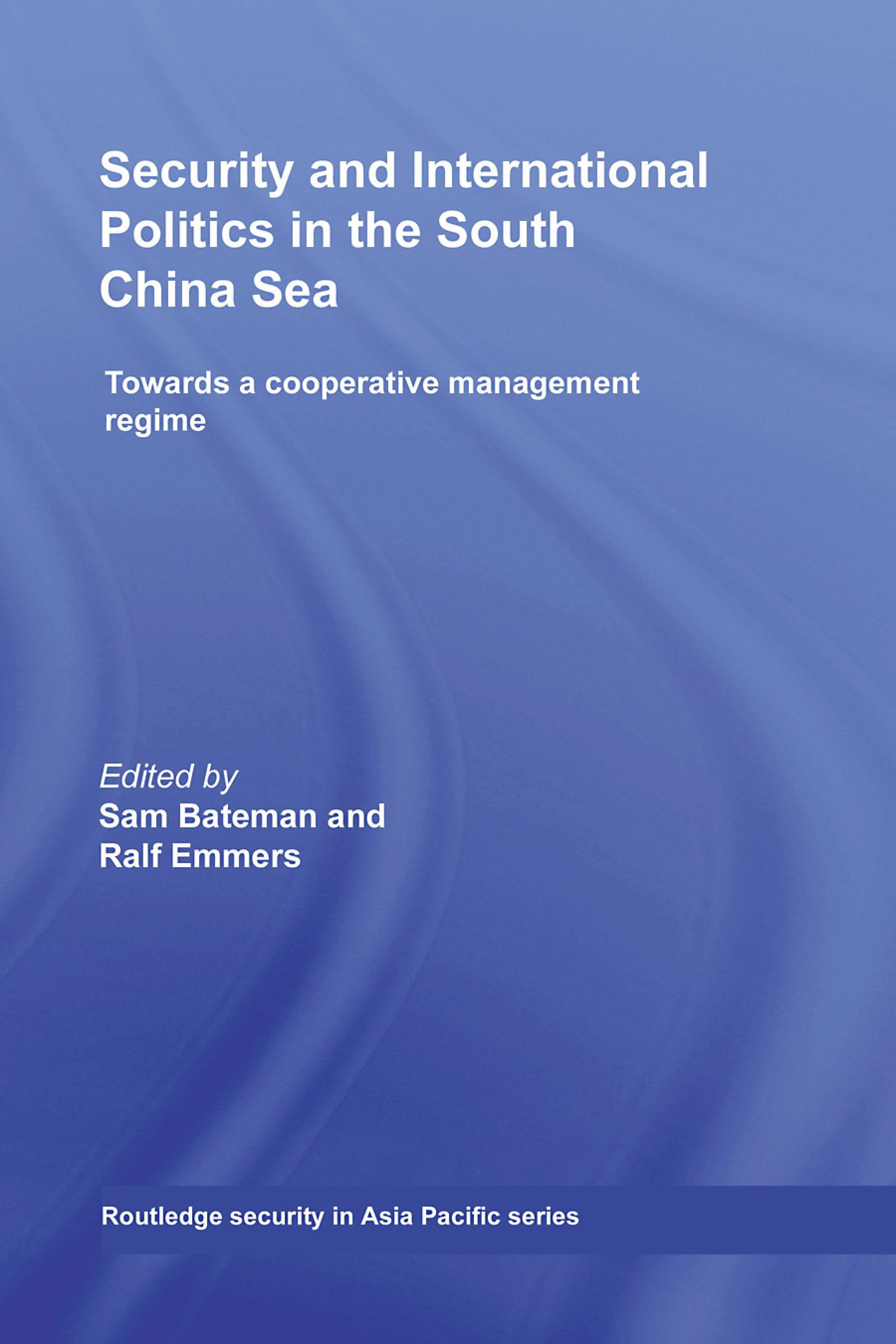 Security and International Politics in the South China Sea: Towards a co-operative management regime EB9780203885246