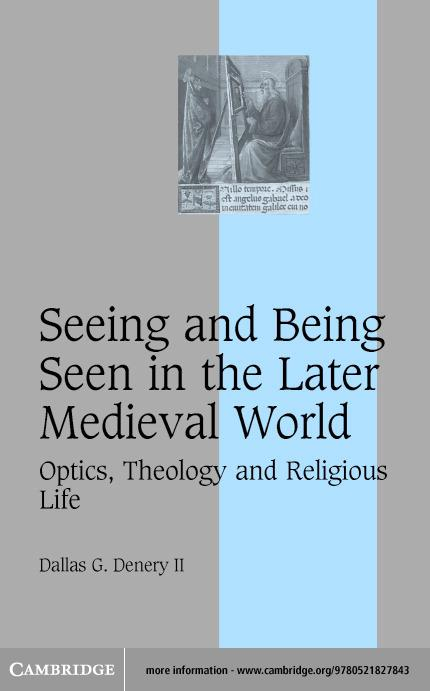 Seeing and Being Seen in the Later Medieval World EB9780511110115