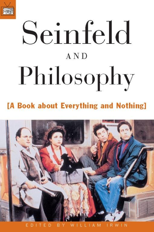 Seinfeld and Philosophy: A Book about Everything and Nothing EB9780812696950