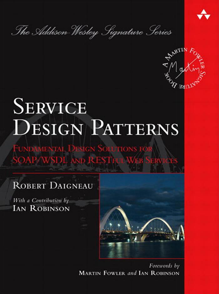 Service Design Patterns: Fundamental Design Solutions for SOAP/WSDL and RESTful Web Services EB9780321669605