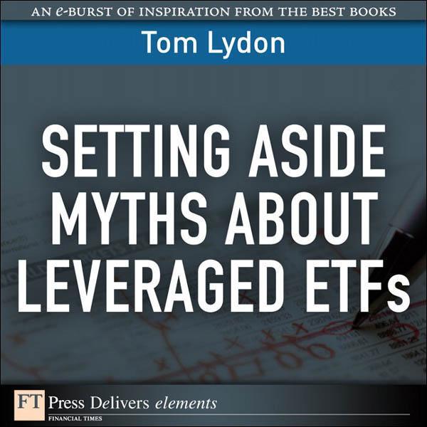 Setting Aside Myths About Leveraged ETFs EB9780132466509
