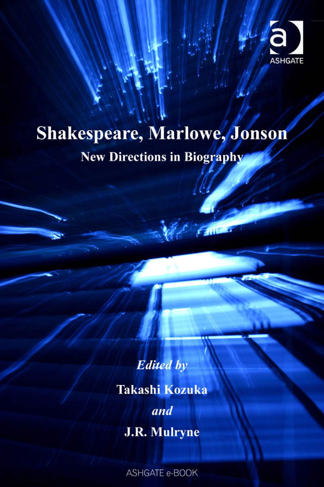 Shakespeare, Marlowe, Jonson: New Directions in Biography EB9780754681762