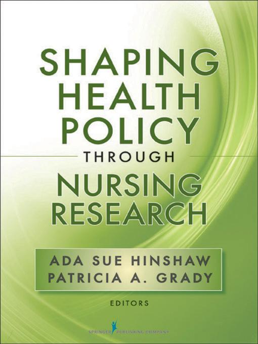 Shaping Health Policy Through Nursing Research EB9780826110701
