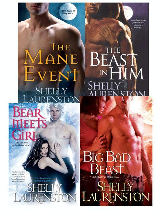 Shelly Laurenston Bundle: The Beast In Him, The Mane Event, Big Bad Beast & Bear Meets Girl EB9780758287038