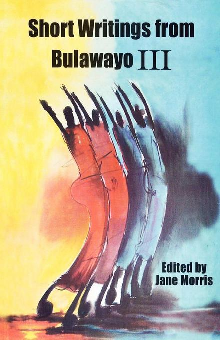 Short Writings from Bulawayo III EB9780797445000